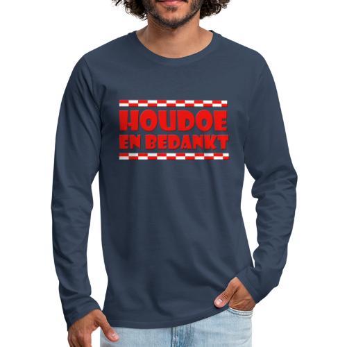 Houdoe en bedankt (met vlag) - Mannen Premium shirt met lange mouwen