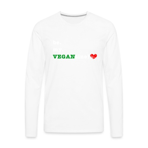be my VEGANtine - white - Men's Premium Longsleeve Shirt