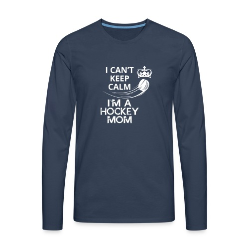 Keep Calm I´m a Hockey Mom - Männer Premium Langarmshirt
