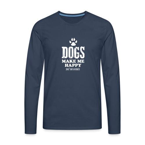 Hunde machen mich glücklich - Männer Premium Langarmshirt