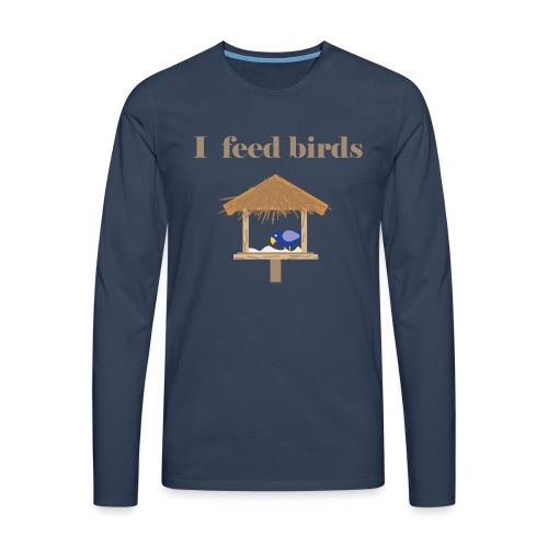 I feed birds - Miesten premium pitkähihainen t-paita