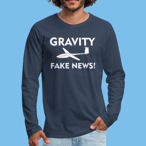fake news Schwerkraft Segelflieger Segelflugzeug - Männer Premium Langarmshirt