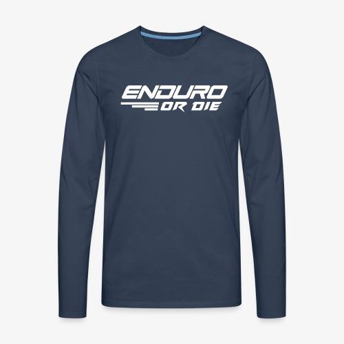 enduro or die mtb - Men's Premium Longsleeve Shirt