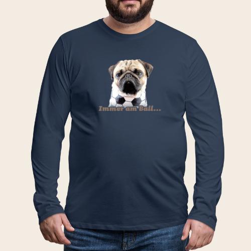 Mops am Ball 2 - Männer Premium Langarmshirt