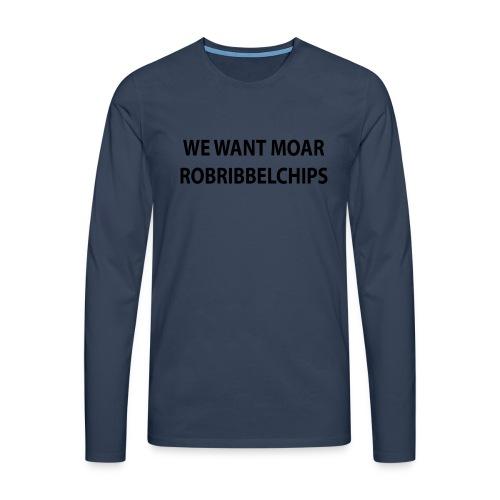 We want Moar RobRibbelchips T-Shirt (Male) - Men's Premium Longsleeve Shirt