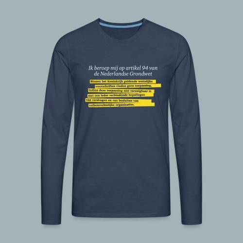 Nederlandse Grondwet T-Shirt - Artikel 94 - Mannen Premium shirt met lange mouwen