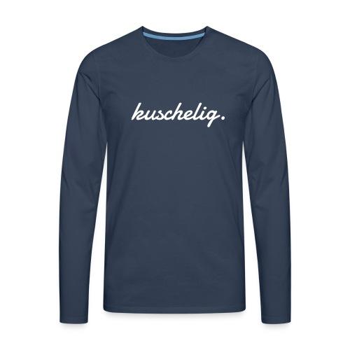 kuschelig. Frauen-Pullover - Männer Premium Langarmshirt