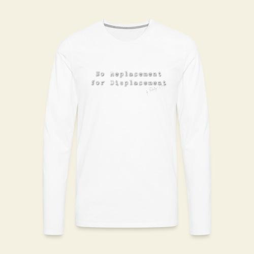 no replacement - Herre premium T-shirt med lange ærmer