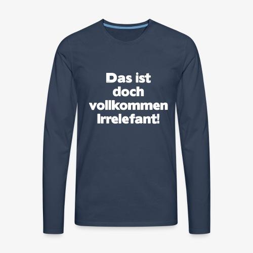 Der Irrelefant - Männer Premium Langarmshirt