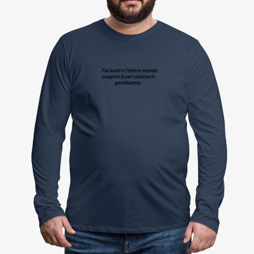 RICCHEZZA - Maglietta Premium a manica lunga da uomo