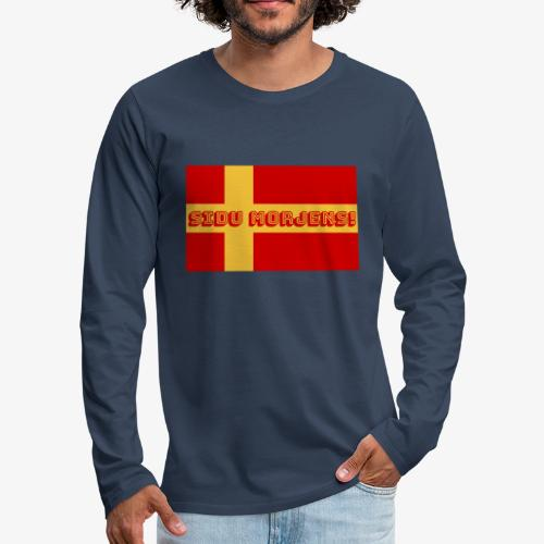 Sidu morjens! flagga - Långärmad premium-T-shirt herr