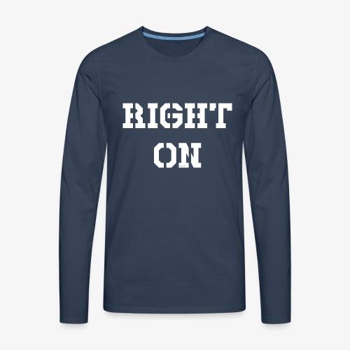 Right On - white - Männer Premium Langarmshirt