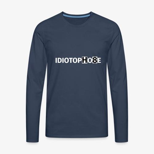 IDIOTOPHOBE2 - Men's Premium Longsleeve Shirt