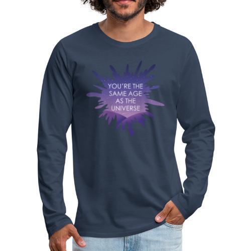 Same Age As The Universe - Men's Premium Longsleeve Shirt