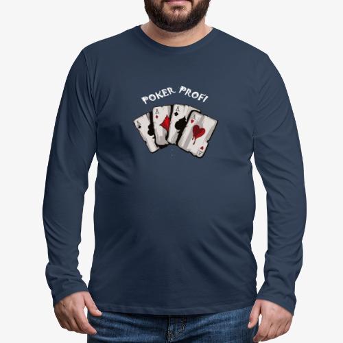 Pokerprofi TEXAS HOLDEM - Männer Premium Langarmshirt