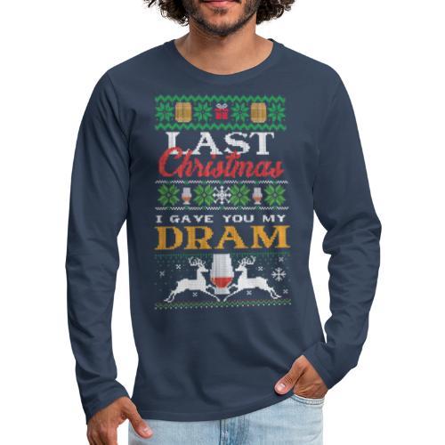 Last Christmas ... I gave you my dram - Männer Premium Langarmshirt