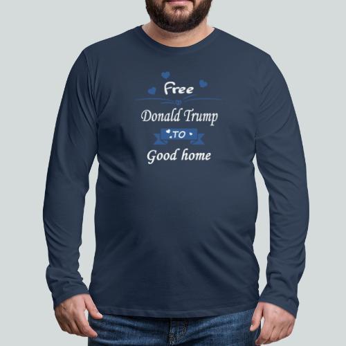 Donne Donald Trump contre bons soins... - T-shirt manches longues Premium Homme