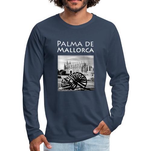 Palma de Mallorca mit Cathedrale Heiligen Maria - Männer Premium Langarmshirt