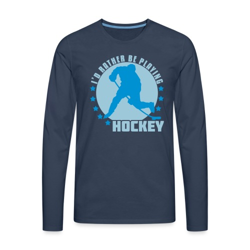 id_rather_be_playing_hock - Men's Premium Longsleeve Shirt