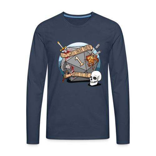 Arvelen kuolen - DND D & D Dungeons and Dragons - Miesten premium pitkähihainen t-paita