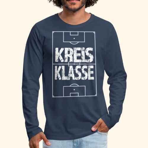 KREISKLASSE im Fußballfeld - Männer Premium Langarmshirt