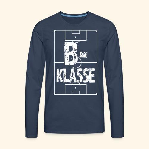 B-Klasse im Fußballfeld - Männer Premium Langarmshirt
