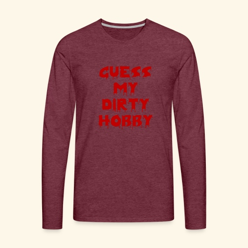 Dirty Hobby Blood - Männer Premium Langarmshirt