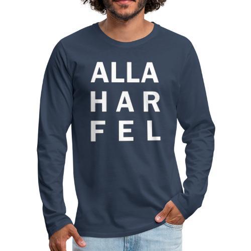 Alla har fel - Långärmad premium-T-shirt herr