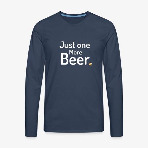 One more beer - Mannen Premium shirt met lange mouwen