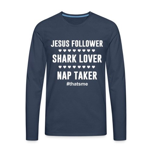 Jesus follower shark lover nap taker - Men's Premium Longsleeve Shirt