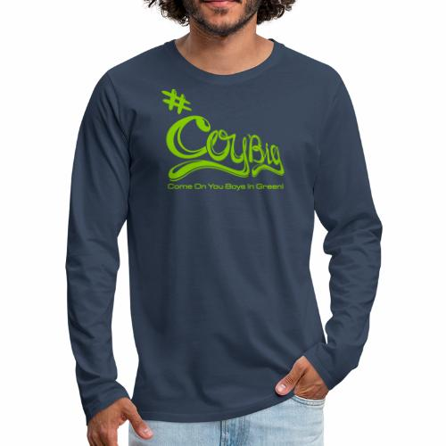 COYBIG - Come on you boys in green - Men's Premium Longsleeve Shirt
