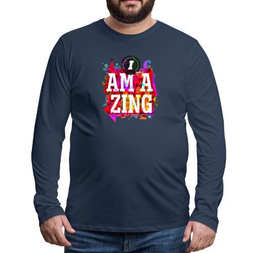 I am Amazing - Men's Premium Longsleeve Shirt