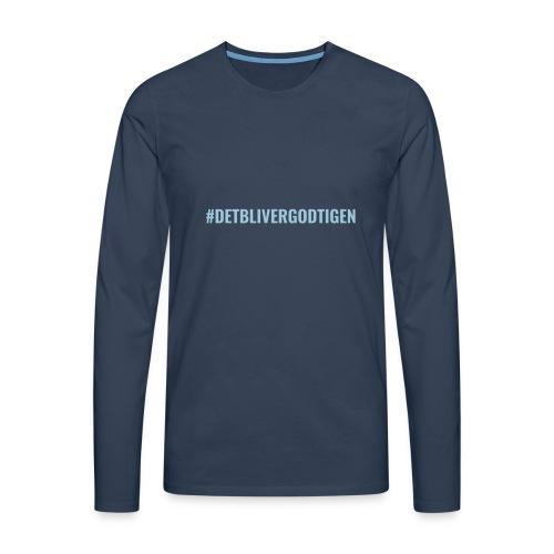 #detblivergodtigen - Herre premium T-shirt med lange ærmer
