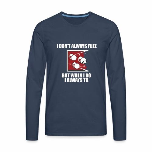 i always TK :) - Men's Premium Longsleeve Shirt