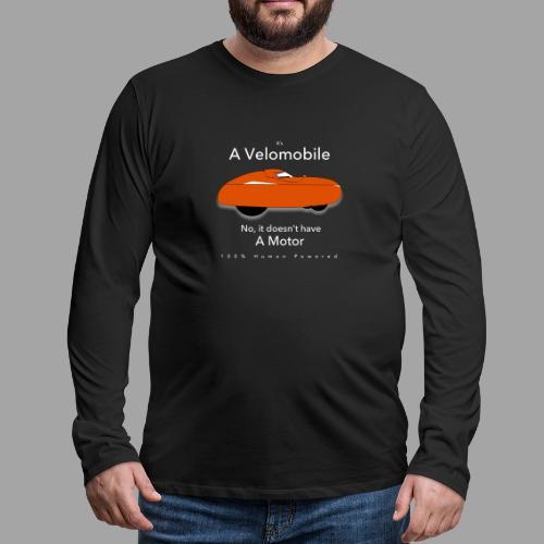 it's a velomobile white text - Miesten premium pitkähihainen t-paita