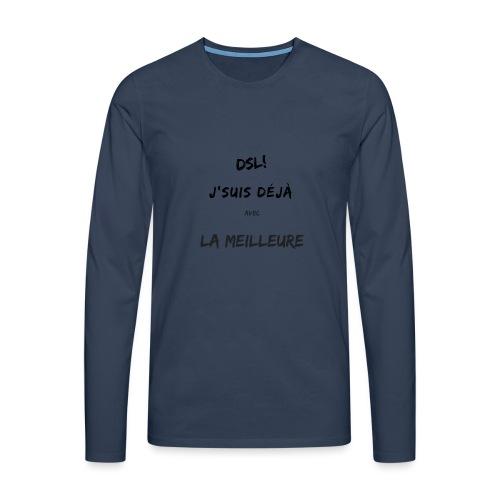 Dsl! J'suis déjà avec la meilleure - T-shirt manches longues Premium Homme