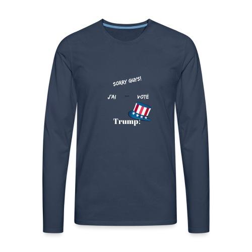 Sorry guys! J'ai pas voté Trump! - T-shirt manches longues Premium Homme