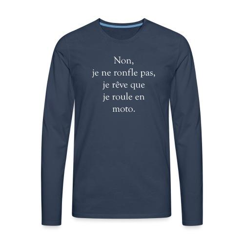 rêve que je roule en moto - T-shirt manches longues Premium Homme
