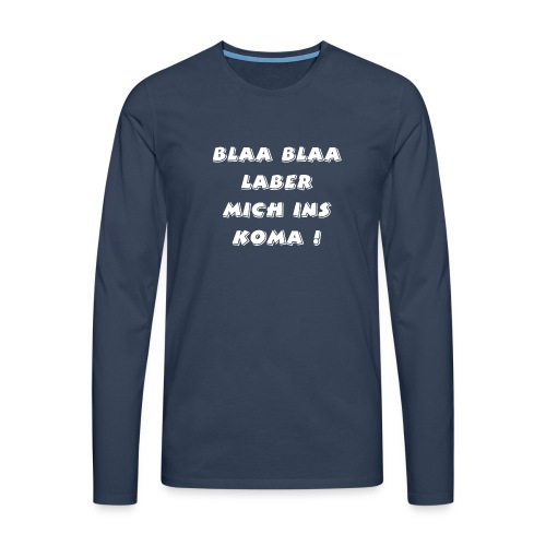 lustiger blöder text - Männer Premium Langarmshirt