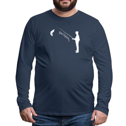 gone fishing - Männer Premium Langarmshirt