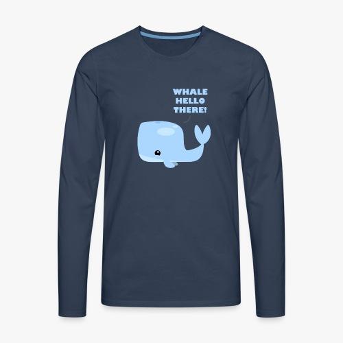 Whale Hello There - Herre premium T-shirt med lange ærmer