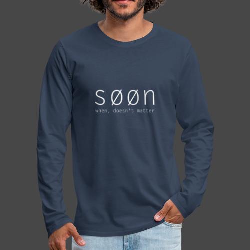 søøn - when, doesn't matter - Männer Premium Langarmshirt