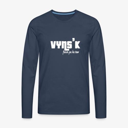 VYNS'K fanm pa ka taw - T-shirt manches longues Premium Homme