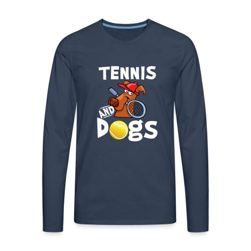 Tennis And Dogs Funny Sports Pets Animals Love - Männer Premium Langarmshirt