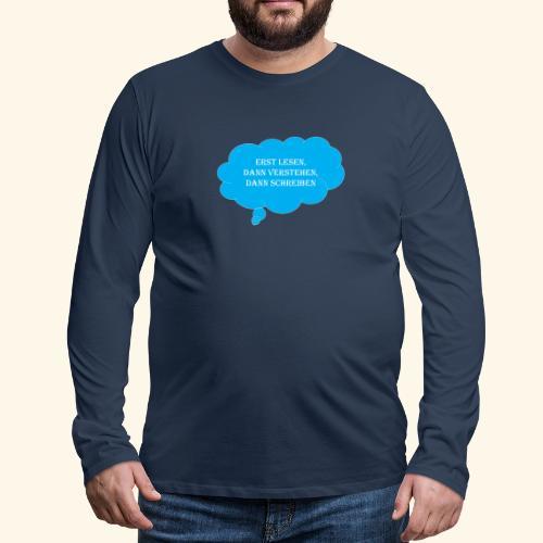 Lesen Verstehen Schreiben Verstand Denken - Männer Premium Langarmshirt