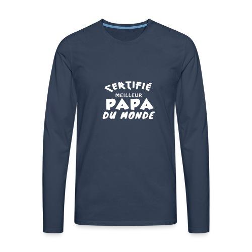 Certifie Meilleur Papa du Monde - T-shirt manches longues Premium Homme