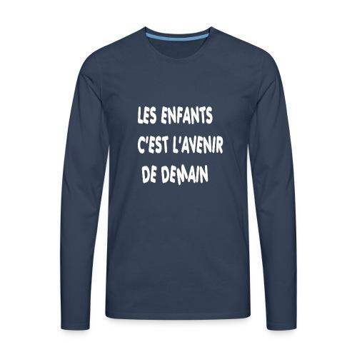 Les enfants c'est l'avenir de demain - T-shirt manches longues Premium Homme