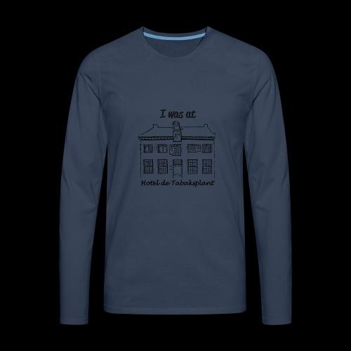 I was at Hotel de Tabaksplant ZWART - Mannen Premium shirt met lange mouwen