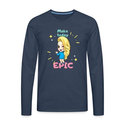 make today epic - Långärmad premium-T-shirt herr