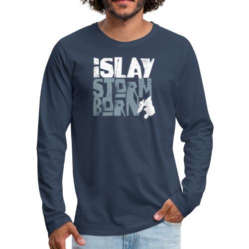 Islay Storm Born - Männer Premium Langarmshirt